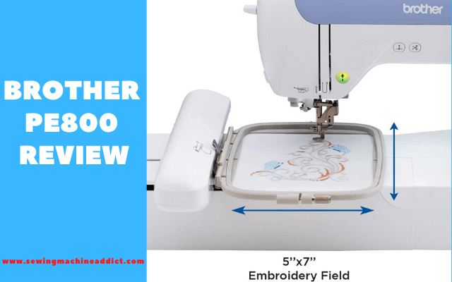 The Best Brother PE800 Review for Embroidery in 2020