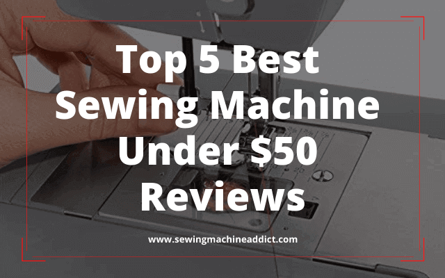 best sewing machine under 50