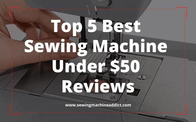 best sewing machine under 50