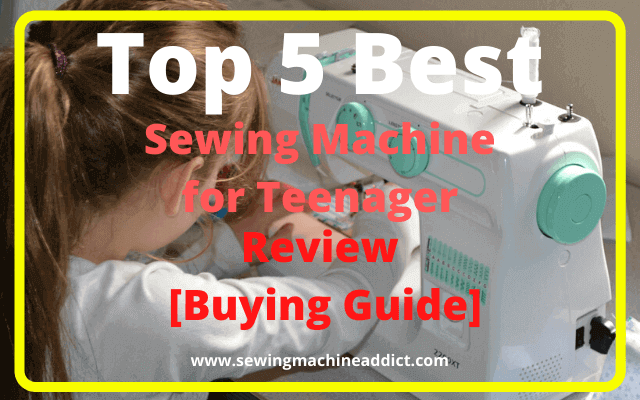 best sewing machine for teenager