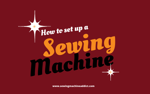 How To Set up a Sewing Machine?